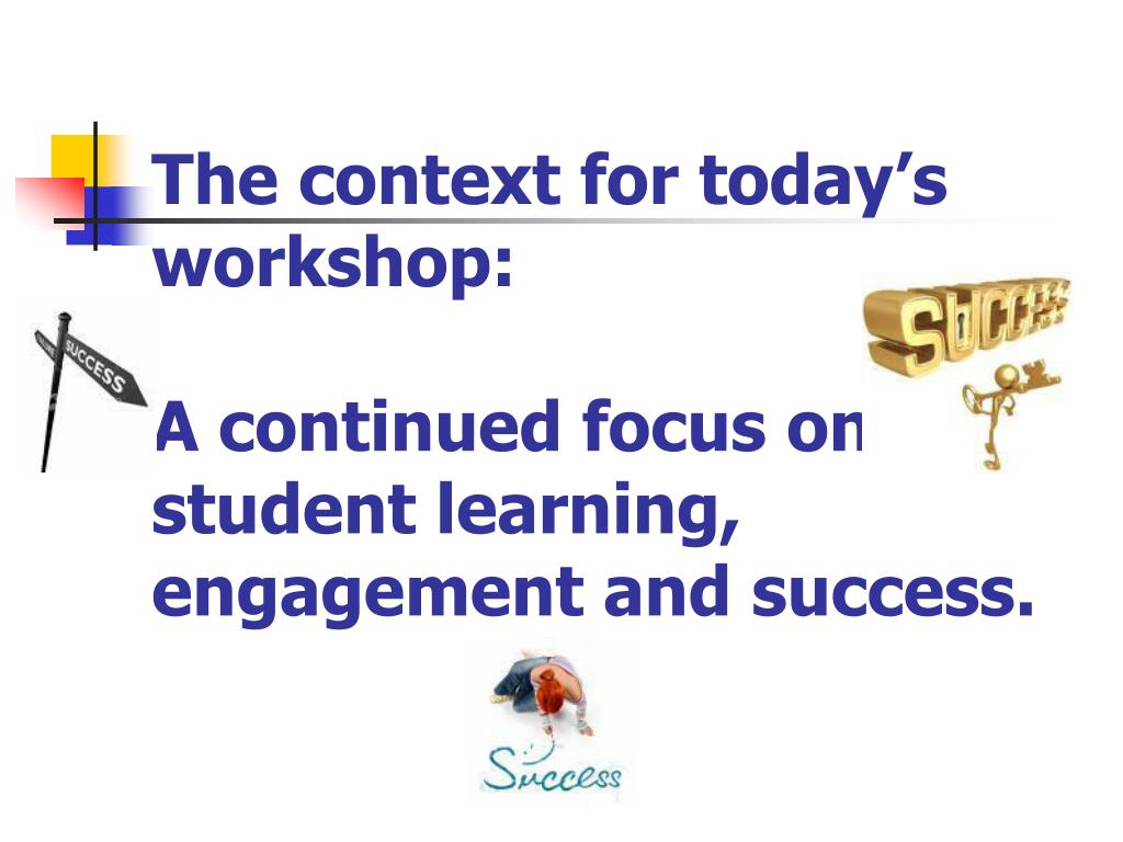 The context for today's workshop: