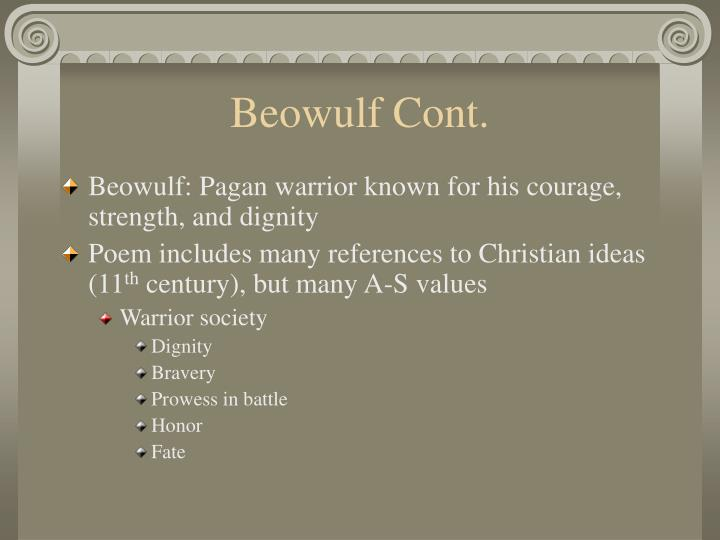 beowulf courage Bravery is like a very trusted friend, it will never let you down that statement  holds true in the great epic of beowulf beowulf is the story of a great hero who .