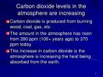 carbon dioxide levels in the atmosphere are increasing