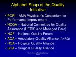 alphabet soup of the quality initiative