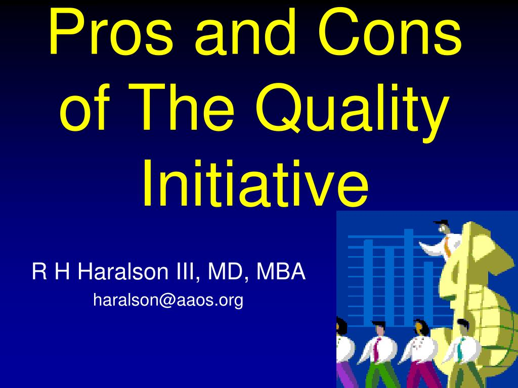 pros and cons of the quality initiative l.