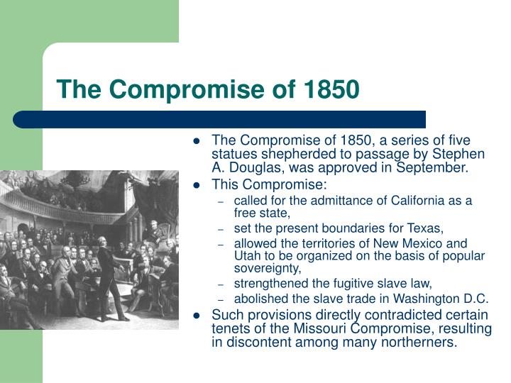 the components of the compromise of 1850 What was the 1850 compromise and why did it fail in 1850, henry clay one of the most influential political leaders in american history introduced a set of resolutions, which aimed to please both north and south america.