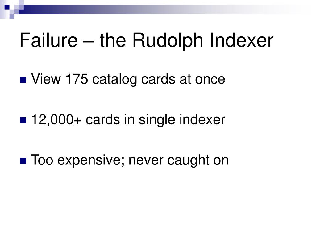 Failure – the Rudolph Indexer