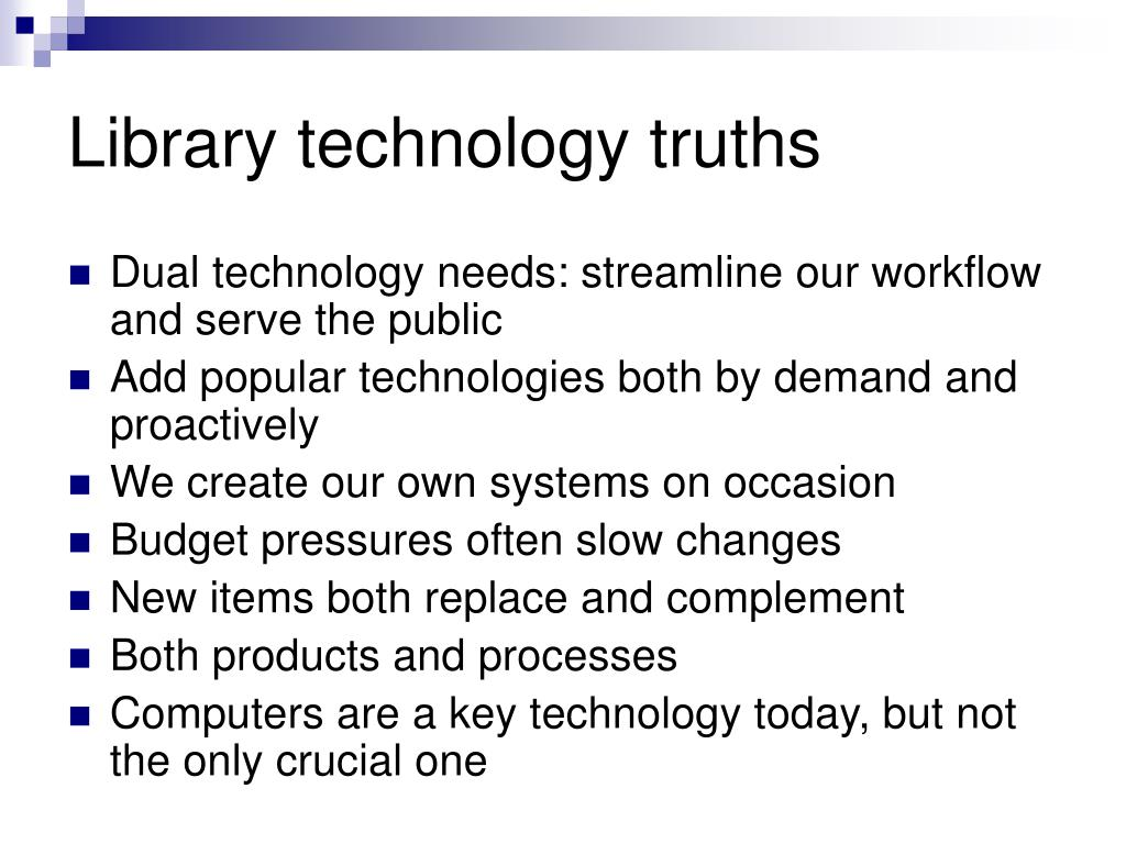 Library technology truths