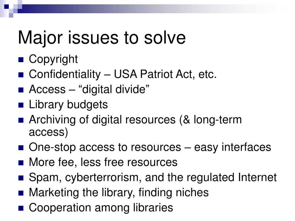 Major issues to solve