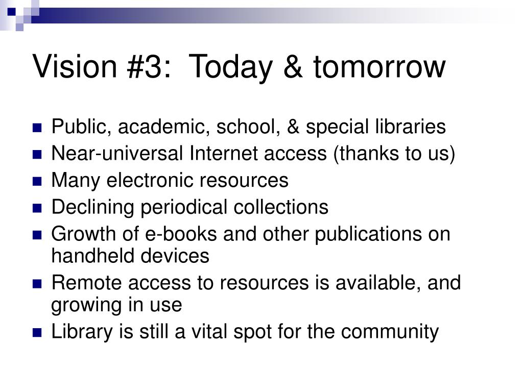 Vision #3:  Today & tomorrow