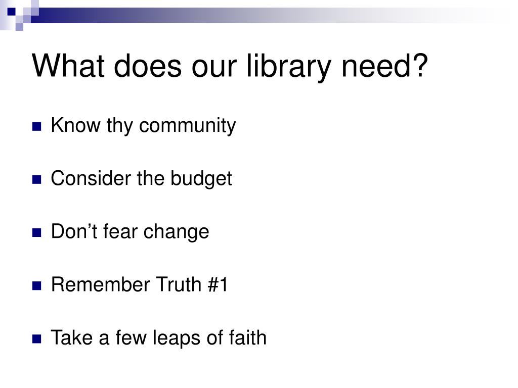 What does our library need?