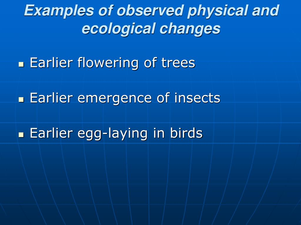 Examples of observed physical and ecological changes