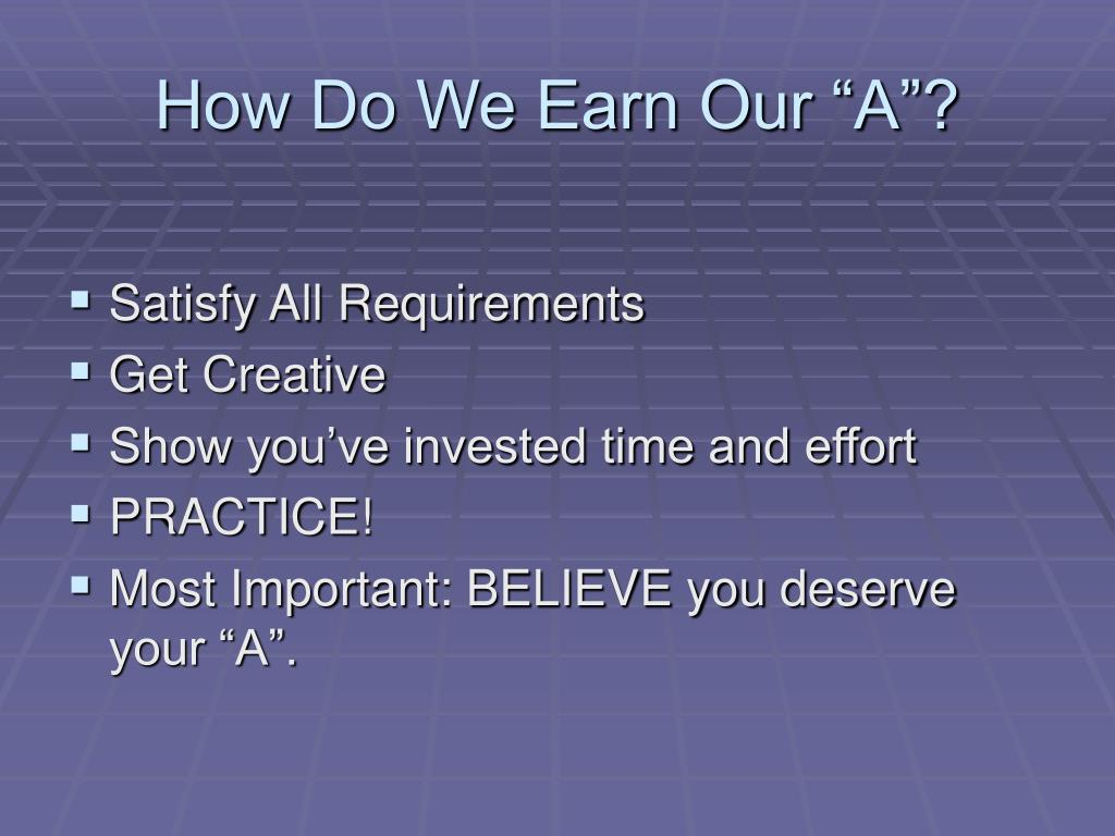 "How Do We Earn Our ""A""?"