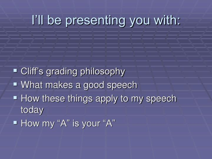 I ll be presenting you with