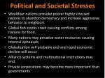 political and societal stresses21