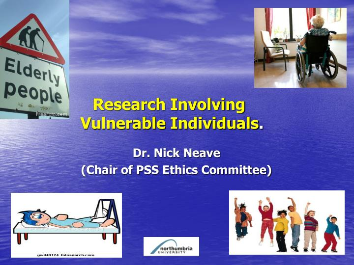 research involving vulnerable individuals n.