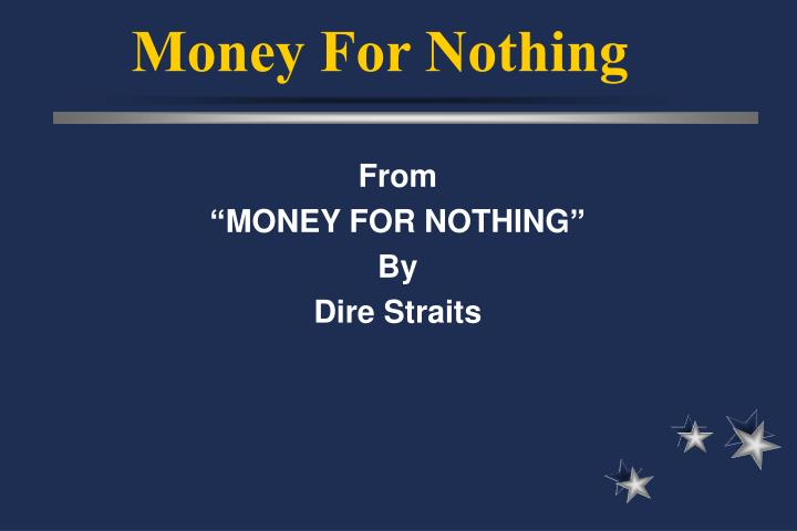 money for nothing n.