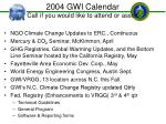 2004 gwi calendar call if you would like to attend or assist