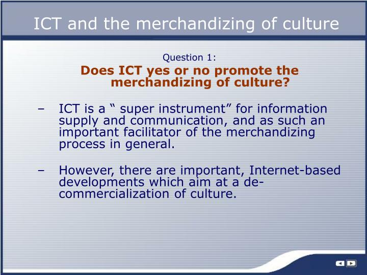 ICT and the merchandizing of culture