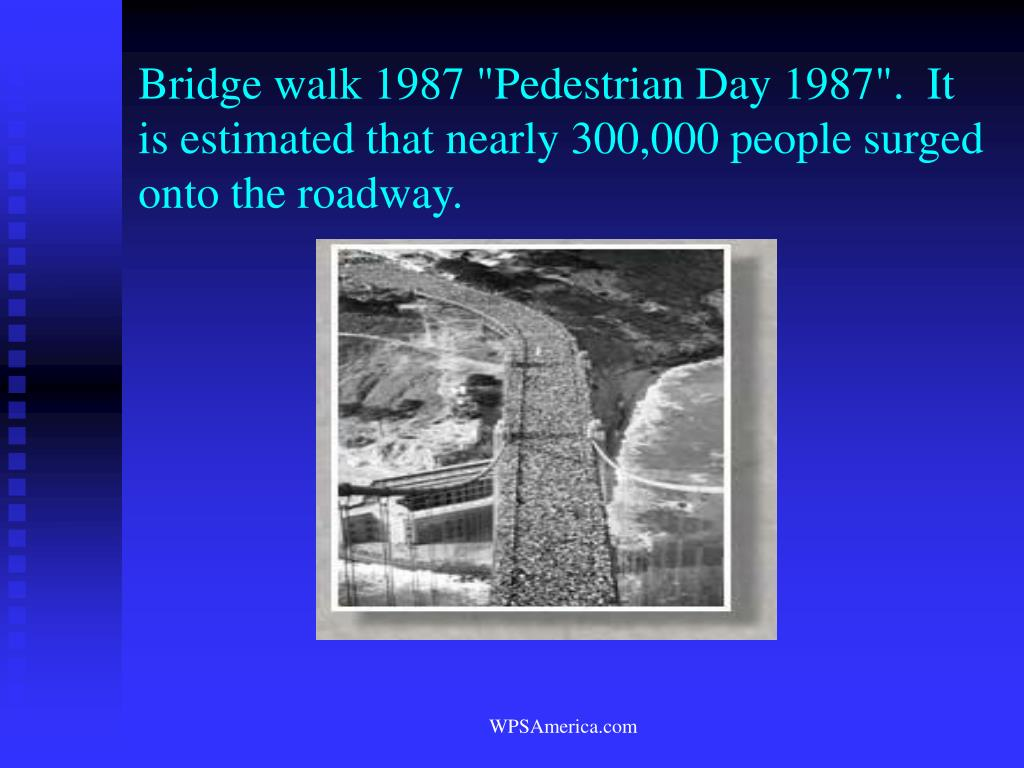 "Bridge walk 1987 ""Pedestrian Day 1987"".  It is estimated that nearly 300,000 people surged onto the roadway."