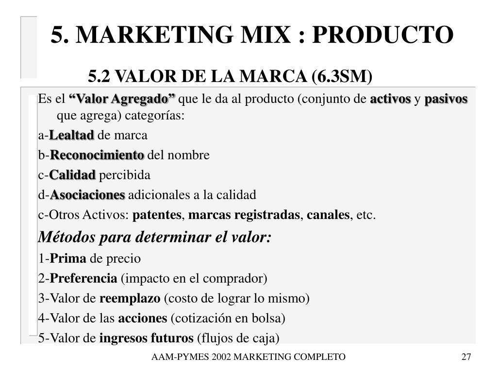 5. MARKETING MIX : PRODUCTO