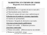 marketing en tiempo de crisis diagn stico de la situaci n actual7