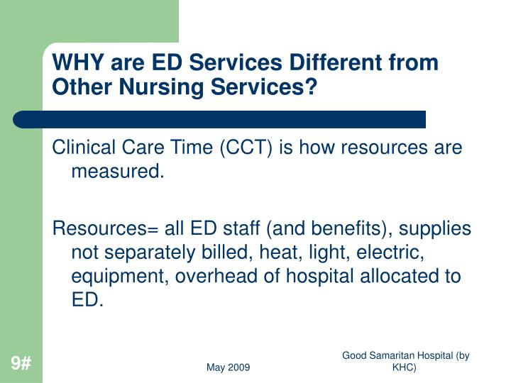 WHY are ED Services Different from Other Nursing Services?