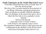 faith culminates in the truth that god is love7