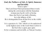 god the fullness of life is spirit immense and invisible