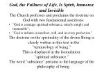 god the fullness of life is spirit immense and invisible2