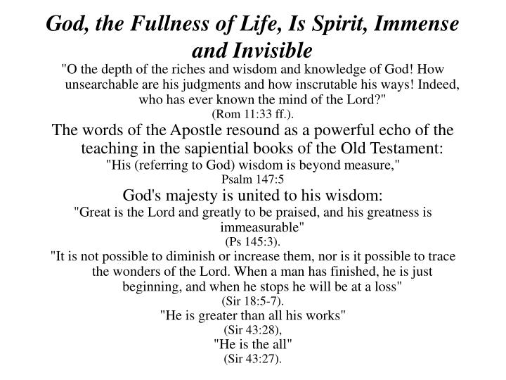 God, the Fullness of Life, Is Spirit, Immense and Invisible