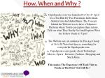 how when and why