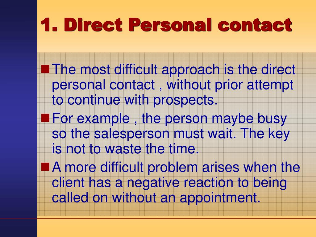 1. Direct Personal contact