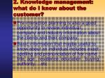 2 knowledge management what do i know about the customer