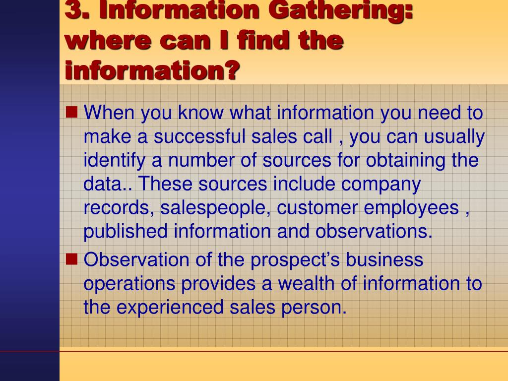 3. Information Gathering: where can I find the information?
