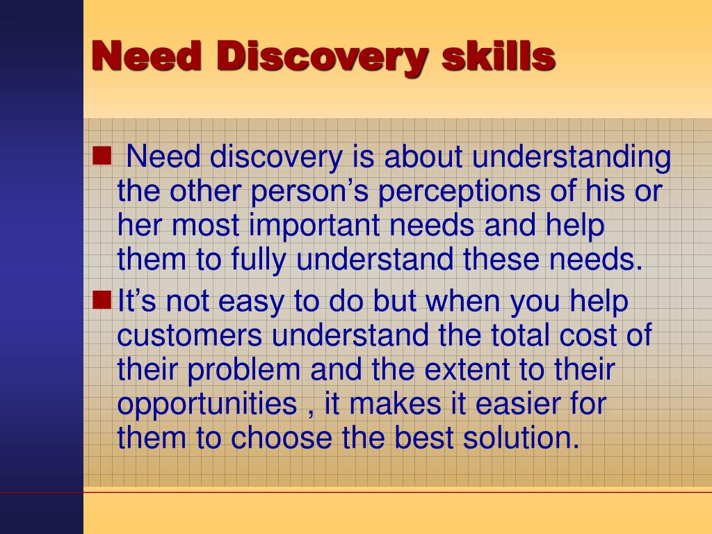 Need Discovery skills
