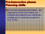 pre interaction phase planning skills