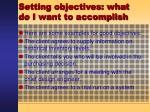 setting objectives what do i want to accomplish