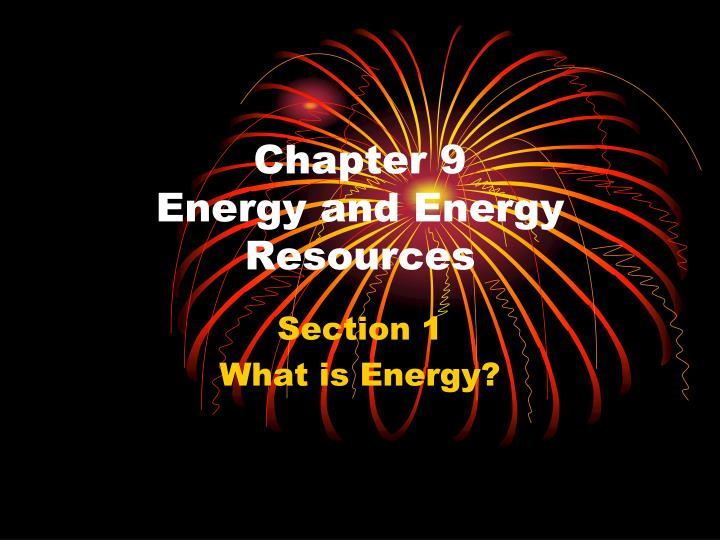 chapter 9 energy and energy resources n.