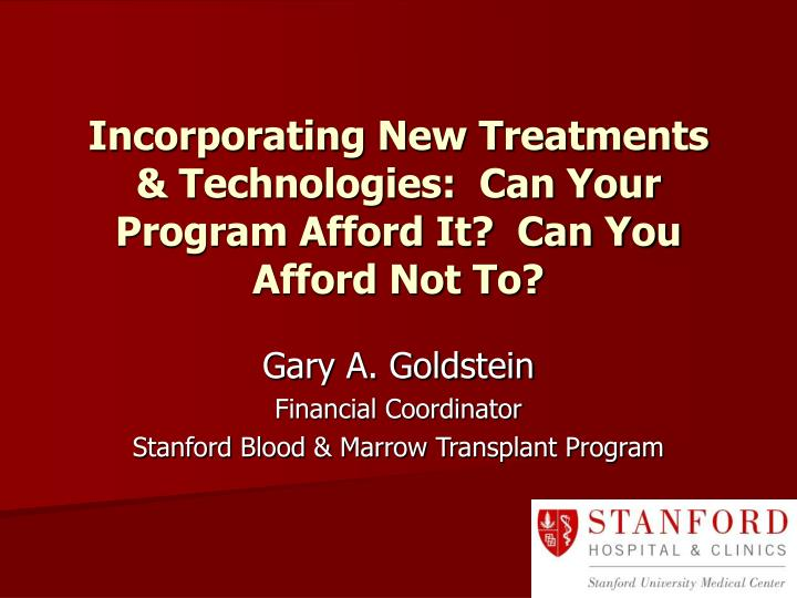 incorporating new treatments technologies can your program afford it can you afford not to n.