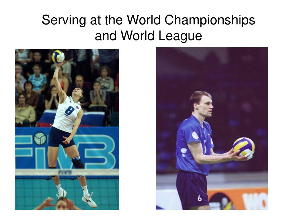 Serving at the World Championships