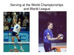 serving at the world championships and world league