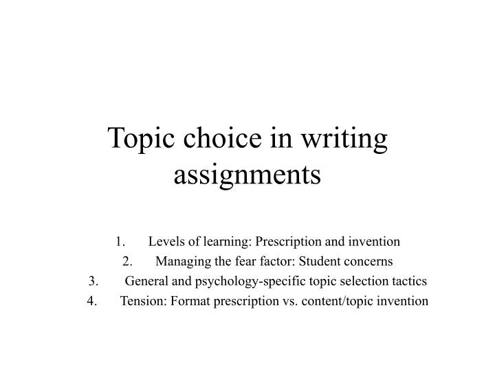 topic choice Students choose topics from the choice board and work on them during writing workshop we conference about their writing and set goals for future projects students use the self-assessment sheet to reflect on their writing and to set writing goals.