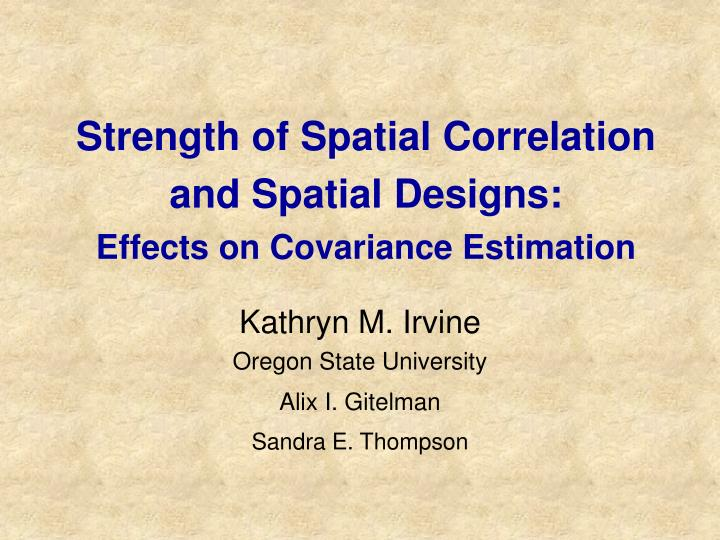 PPT - Strength of Spatial Correlation and Spatial Designs