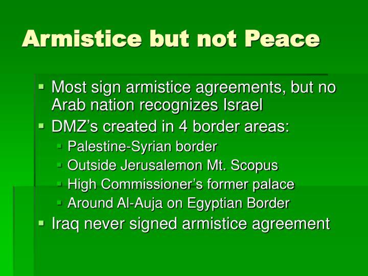 Armistice but not Peace