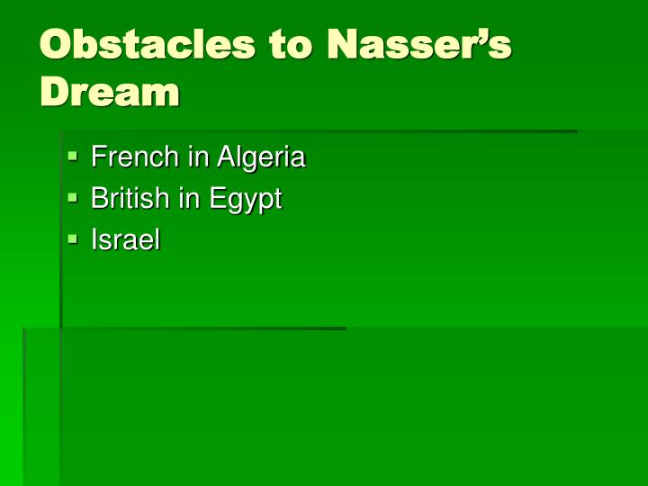 Obstacles to Nasser's Dream