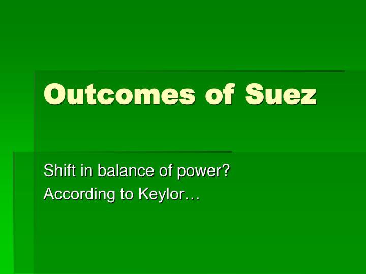 Outcomes of Suez