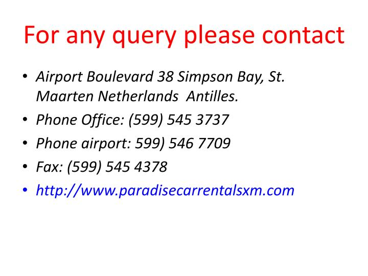 For any query please contact
