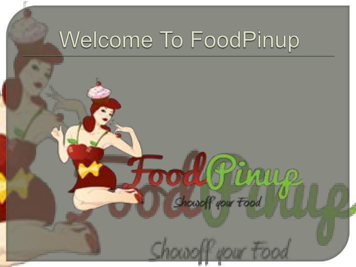 welcome to foodpinup n.