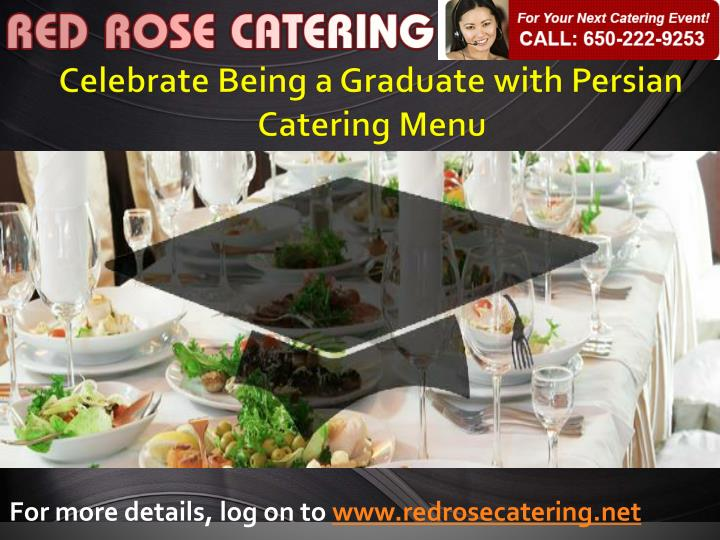 For more details log on to www redrosecatering net
