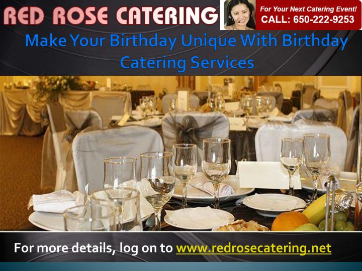 for more details log on to www redrosecatering net n.