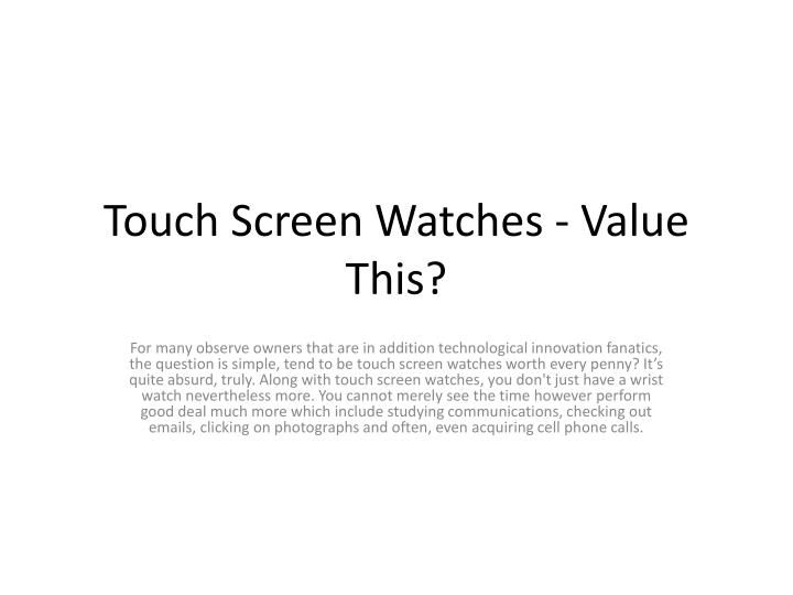touch screen watches value this
