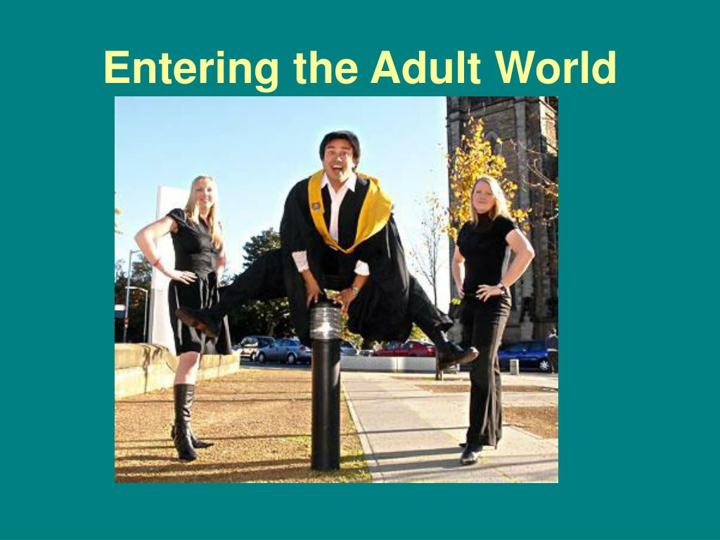 Entering the Adult World