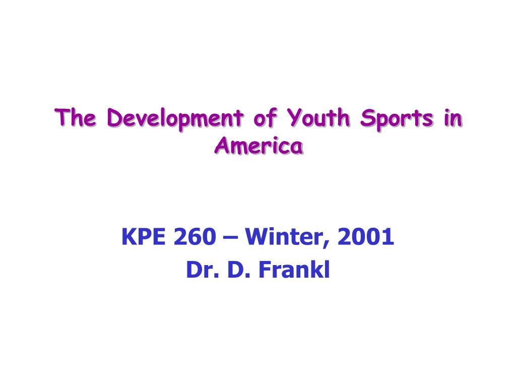 the development of youth sports in america l.